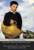 img - for The Baron Trump Novels: Baron Trump's Marvelous Underground Journey & Travels and Adventures of Little Baron Trump and His Wonderful Dog Bulger book / textbook / text book