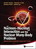 img - for The Nucleon-nucleon Interaction and the Nuclear Many-body Problem: Selected Papers of Gerald E Brown and T T S Kuo book / textbook / text book