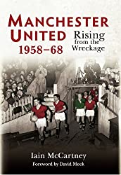 Manchester United: Rising from the Wreckage 1958-68