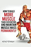 How to Build More Muscle than Ever Before and Maintain Muscle Mass Permanently: (Full Color Paperback Version) (Nekoterran) (Volume 2)