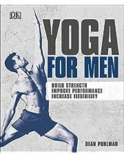 Yoga For Men: Build Strength, Improve Performance, Increase Flexibility