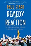 img - for Remedy and Reaction: The Peculiar American Struggle over Health Care Reform, Revised Edition by Paul Starr (2013-06-04) book / textbook / text book