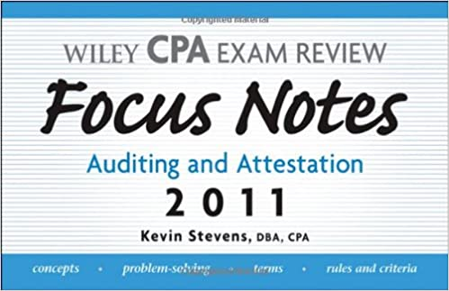 Wiley CPA Examination Review Focus Notes: Auditing and Attestation 2011