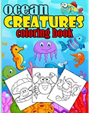 Ocean Creatures Coloring Book: Fun Coloring Pages for Children's With 46 sea life animals EASY, BIG, LARGE, DIFFERENT, GIANT, and simple picture ... and kindergarten ages 2, 3, 4, 5 and 6 years