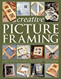 img - for Creative Picture Framing: A practical guide to making and decorating beautiful frames book / textbook / text book