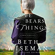 Love Bears All Things: An Amish Secrets Novel | Beth Wiseman