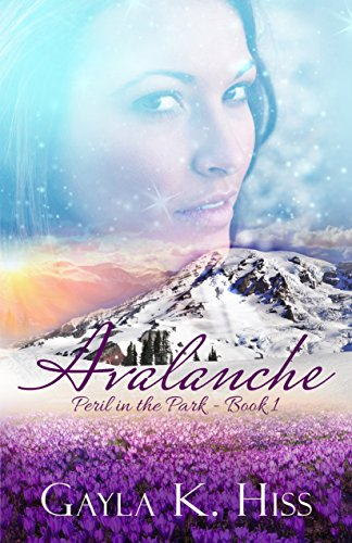 Avalanche: A Romantic Suspense (Peril in the Park Book 1) by [Hiss, Gayla K]