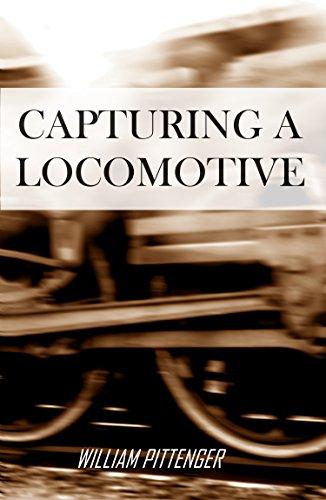 capturing a locomotive pittenger william