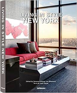 Living In Style New York: Vanessa Von Bismarck: 9783832798048: Amazon.com:  Books