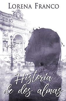 Historia de dos almas (Spanish Edition) by [Franco, Lorena]