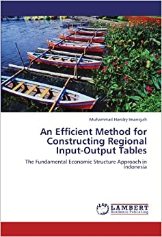 An Efficient Method for Constructing Regional Input-Output Tables: The Fundamental Economic Structure Approach in Indonesia