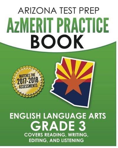 ARIZONA TEST PREP AzMERIT Practice Book English Language Arts Grade 3: Covers Reading, Writing, Editing, and Listening