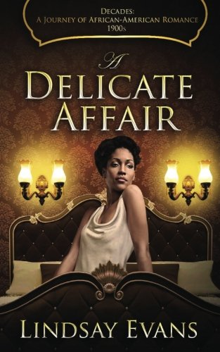 Search : A Delicate Affair (Decades: A Journey of African American Romance) (Volume 1)
