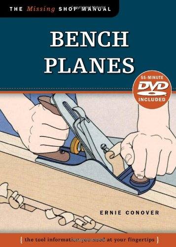 Download Bench Planes (Missing Shop Manual) with DVD: The Tool Information You Need at Your Fingertips ebook