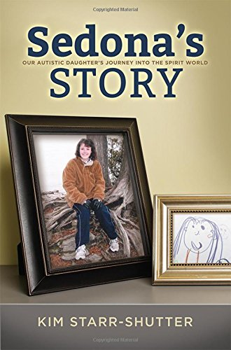 Read Online Sedona's Story. Our Autistic Daughter's Journey into the Spirit World pdf