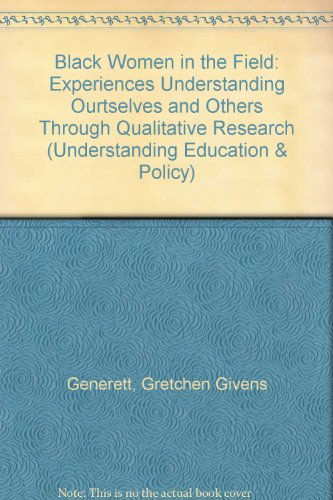 Dusky Women in the Field: Experiences Understanding Ourtselves and Others Through Qualitative Research (Understanding Education & Policy)