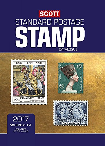 Scott 2017 Standard Postage Stamp Catalogue, Volume 2- Countries of the World C-F (Scott 2017 Standard Postage Stamp Catalogue: Vol. 2: Countri) by Scott Publishing Company