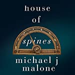 House of Spines | Michael J. Malone