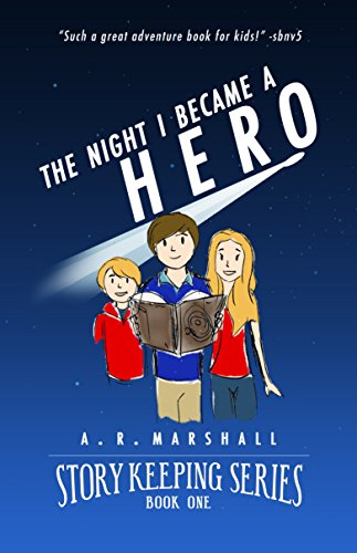 The Night I Became A Hero (Story Keeping Series, Book 1)