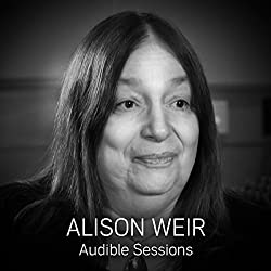 FREE: Audible Sessions with Alison Weir