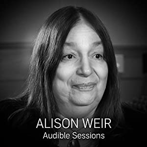 FREE: Audible Sessions with Alison Weir Speech