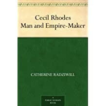Cecil Rhodes Man and Empire-Maker