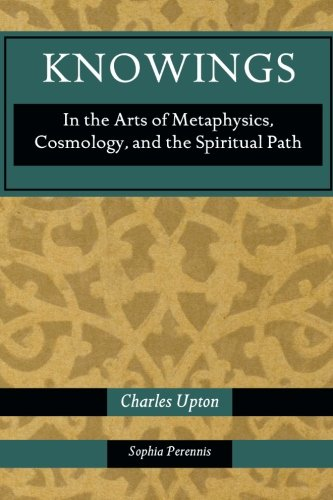 Knowings: In the Arts of Metaphysics, Cosmology, and the Spiritual Path