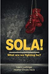 Sola!: What are we fighting for? Paperback