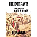 2: THE EMIGRANTS: Gold & Glory: Volume Two of a Trilogy