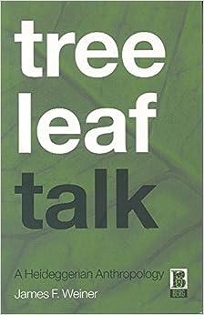 Book Tree Leaf Talk: A Heideggerian Anthropology