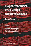 Biopharmaceutical Drug Design and Development, Wu-Pong, Susanna and Rojanasakul, Yongyut, 1588297160