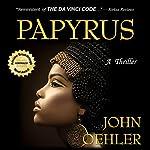 Papyrus: A Thriller | John Oehler