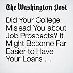 Did Your College Mislead You about Job Prospects? It Might Become Far Easier to Have Your Loans Forgiven | Jeffrey J. Selingo