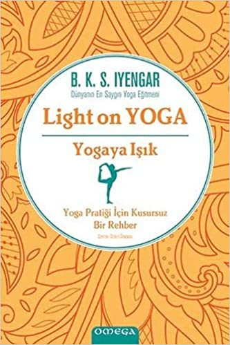 Light On Yoga : Yogaya Işık : Yoga Pratiği İçin Kusursuz Bir ...