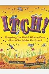 Itch!: Everything You Didn't Want to Know About What Makes You Scratch Hardcover