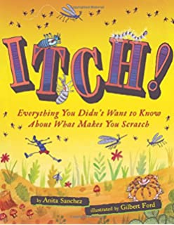 Itch!: Everything You Didnt Want to Know About What Makes You Scratch