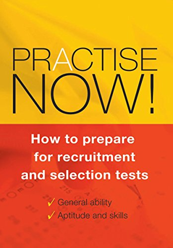 Practise Now!: How to Prepare for Recruitment and Selection Tests