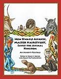 How Kwaku Ananse, Master Hairstylist, Saved the Animal Kingdom, Megan Marie Muthupandiyan, 0615372031