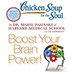 Chicken Soup for the Soul - Boost Your Brain Power!: You Can Improve and Energize Your Brain at Any Age | Dr. Marie Pasinski,Liz Neporent