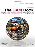 The DAM Book : Digital Asset Management for Photographers, Krogh, Peter and Krogh, P., 0596523572