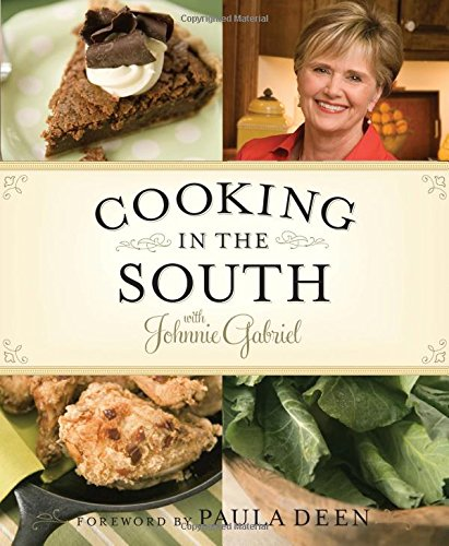 Cooking in the South with Johnnie Gabriel (Cooking In The South With Johnnie Gabriel)