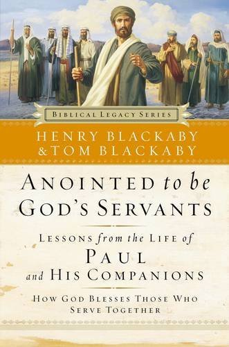 Read Online Anointed To Be God's Servants: How God Blesses Those Who Serve Together (Biblical Legacy) PDF Text fb2 book