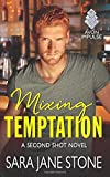 Mixing Temptation: A Second Shot Novel