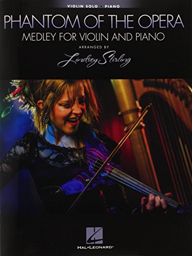The Phantom of the Opera - Medley for Violin and Piano: Violin Book with Piano Accompaniment Andrew Lloyd Webber Violin