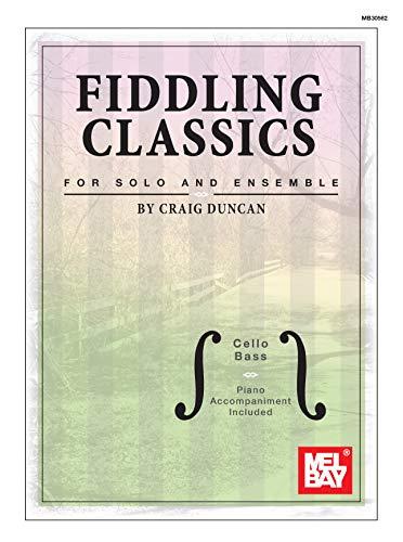 - Fiddling Classics for Solo and Ensemble: Cello/Bass