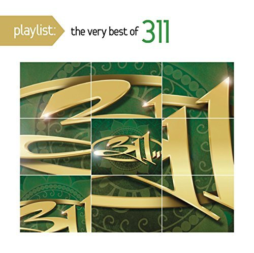 Playlist: The Very Best Of 311 by 311 (2013-07-23)