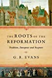 The Roots of the Reformation, G. R. Evans, 083083947X