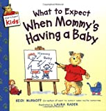 What to Expect When Mommy's Having a Baby, Heidi Murkoff, 0060538023