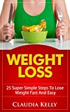 Weight Loss: 25 Super Simple Steps to Lose Weight Fast and Easy