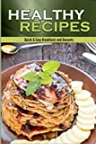 Healthy Recipes: Quick & Easy Breakfasts and Desserts (Volume 2)